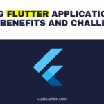 Testing Flutter Applications Tools, Benefits and Challenges